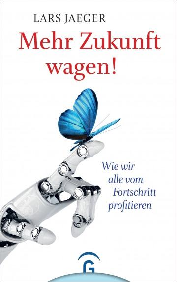 cover Jaeger Lars Mehr Zukunft wagen Guetersloher Verlag